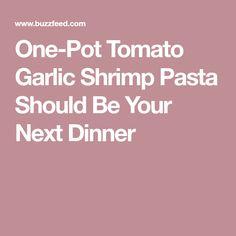One-Pot Tomato Garlic Shrimp Pasta Should Be Your Next Dinner