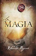 """Si os gustó """"El secreto"""" no os puede faltar el nuevo libro de Rhonda Byrne """"La magia""""."""