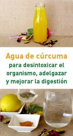 Agua de cúrcuma para desintoxicar el organismo, adelgazar y mejorar la digestión #bebida #detox #adelgazar #digestion #metabolismo #limpiar #cúrcuma