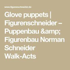 Glove puppets | Figurenschneider – Puppenbau & Figurenbau Norman Schneider Walk-Acts