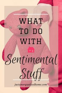 The hardest part of clutter: the sentimental stuff. Having a hard time decluttering your sentimental stuff? Tips for downsizing the sentimental stash.