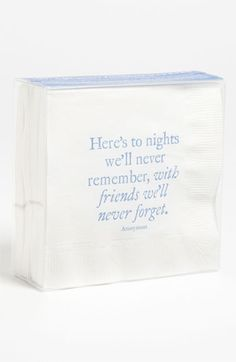 Cocktail Napkin via Nordstrom. Here's to nights we'll never remember with friends we'll never forget.