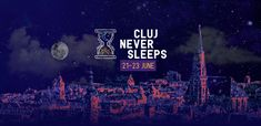 Learn more about Cluj Never Sleeps - June on Cluj-Napoca. Discover new events and things to do, learn more about Cluj and get information and advice in English. Cocktail Club, Painting Workshop, Never Sleep, Summer Solstice, Nightlife, Caricature, Romania, Invites, Celebrations
