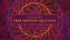 Ultimate Free-Motion Quilting