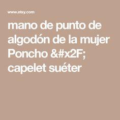 mano de punto de algodón de la mujer Poncho / capelet suéter