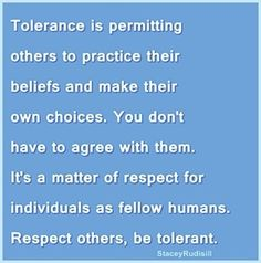 You do not have to agree with, or endorse, someone else's view to be tolerant. This is not how the word is often used today, but this is it's proper definition. Agree to disagree.