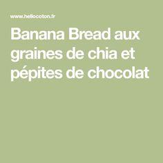 Banana Bread aux graines de chia et pépites de chocolat