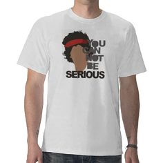 "John McEnroe most famous quotes ""You Can Not Be Serious"". Added with his famous curly hair."