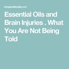 Essential Oils Can Help Brain Injuries Biosource Naturals