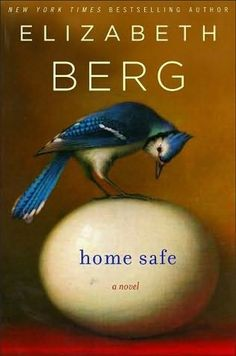 Home Safe by Elizabeth Berg (Love this author)