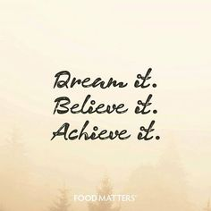 Are you following your dreams?  www.foodmatters.tv #inspiration