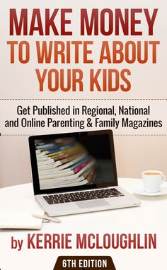 How to Make Money Writing About Your Kids. Whether you write about parenting, DIY crafts, food, travel, or just about any topic to do with family, you can find a print magazine that will accept your writing and pay you for it! In this book you will find everything you need to get started today (as long as you get the ebook, that is!) The print version will be available soon, too. This book is truly amazing and will change the way you write for print!