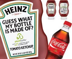 Heinz produces ketchup bottles using Coca-Cola's PlantBottle™. PlantBottle, made from Brazilian sugarcane, provides a 12-19 percent reduction in carbon impact.