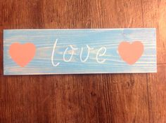 Wooden Love Sign by JacquelinesHomeDecor on Etsy https://www.etsy.com/listing/229640700/wooden-love-sign