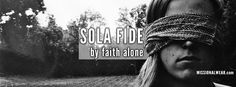 Sola Fide - by faith alone. Christian Art, Christian Quotes, Sola Fide, Facebook Timeline Covers, Inspiring Quotes, Amen, Me Quotes, Tattoo Quotes, Faith