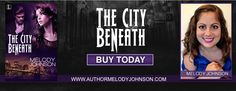 The City Beneath, a paranormal romance by Melody Johnson, is available in paperback and all ebook editions!
