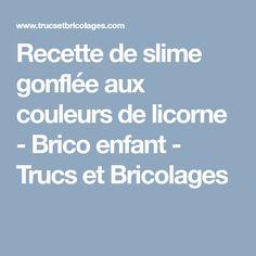 Recette de slime gonflée aux couleurs de licorne - Brico enfant - Trucs et Bricolages