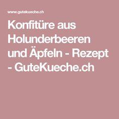 Konfitüre aus Holunderbeeren und Äpfeln - Rezept - GuteKueche.ch