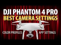 DJI Phantom 4 Pro | Best Camera Settings | Recommended Color Profiles - http://dronewithcamera.store/dji-phantom-4-pro-best-camera-settings-recommended-color-profiles/
