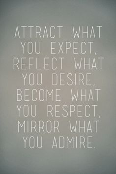 Inspirational Quotes: Attract what you expect