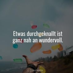 21 kurze Lebensweisheiten, die dich begeistern werden Something crazy is very close to wonderful. Famous Love Quotes, Famous Last Words, Self Love Quotes, Motivational Quotes, Funny Quotes, Inspirational Quotes, Stranger Things Funny, Quotation Marks, Great Life