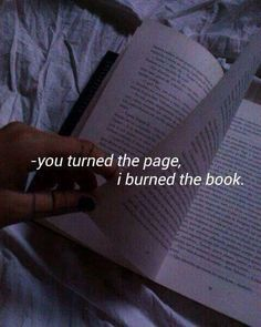 Moving On Quotes : Moving On Quotes : Você virou a página, eu queimei o livro. - The Love Quotes Citations Grunge, Mood Quotes, Life Quotes, Timing Quotes, Happy Quotes, Quotes Quotes, Moving On Quotes, Run Away Quotes, Grunge Quotes