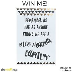 WIN THIS GENERAL ECLECTIC PRINT FOR MOTHERS DAY! It's super easy just LIKE us and this picture and TAG a friend in the comments. Competition drawn 4pm Thursday (28/4/16) T's & C's below. . . . . Double entries from tagging on our FACEBOOK page post too. Extra entries for tagging multiple friends in separate comments. You will win one unframed A3 General Eclectic Family Print.