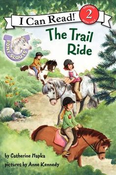Pony Scouts: The Trail Ride by Catherine Hapka, illustrated by Anne Kennedy Scout Books, I Can Read Books, Riding Lessons, Trail Riding, Reading Levels, Reading Activities, Book Nooks, Book Series, New Books