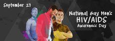 September 27, National Gay Men's HIV/AIDS Awareness Day