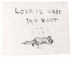 Tracey Emin's 'Love Is What You Want' – Hayward Gallery, London Love Quotes Photos, Best Love Quotes, Romantic Love Quotes, Love Photos, Hayward Gallery, Tracey Emin, A Level Art, Romanticism, Quote Of The Day