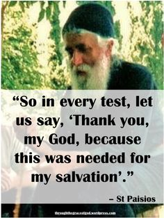 """So in every test, let us say, 'Thank you, my God, because this was needed for my salvation'."" – St Paisios #orthodoxquotes #orthodoxy #christianquotes #stpaisios #stpaisiosquotes #throughthegraceofgod"