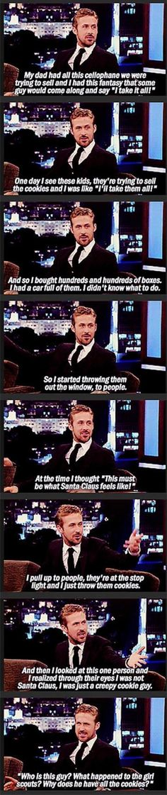 HAHAHAHA! Ryan Gosling talking about buying all the girl scout cookies