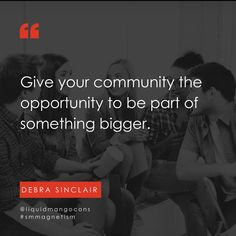 Give you community the opportunity to be part of something bigger.