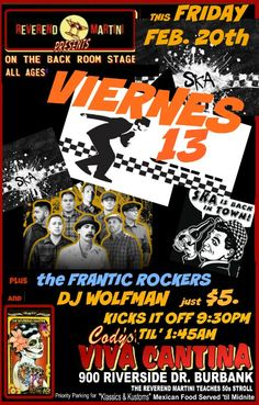 VIERNES 13  ( this Friday (no Reverend Martini show this Sat. it's Friday instead! and Frantic Rockers plus DJ Wolfman at #ReverendMartini Presents at Cody s Viva Cantina Burbank just $5. back room #viernes13