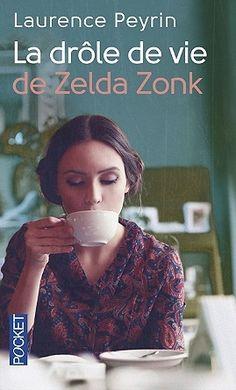 """""""La drôle de vie de Zelda Zonk"""", Laurence Peyrin. Chroniqué sur www.startingbooks.com"""