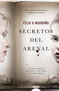 Secretos del Arenal - Félix G. Modroño http://www.eluniversodeloslibros.com/2014/11/secretos-del-arenal-felix-g-modrono.html