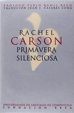 Primavera silenciosa / Rachel Carson. - Santiago de Compostela: Universidade de Santiago de Compostela, 2015.