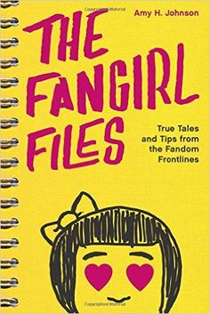 The Fangirl Files : True Tales and Tips from the Fandom Frontlines Are you a…