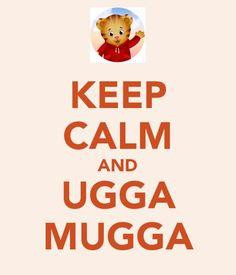 Keep Calm and Ugga Mugga Daniel Tiger Daniel Tiger Party, Daniel Tiger Birthday, Birthday Board, Girl Birthday, Keep Calm, Daniel Tiger's Neighborhood, 3rd Birthday Parties, Birthday Ideas, First Birthdays