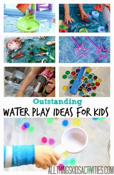 All Things Kids: OUTSTANDING Water Play Ideas for Kids