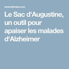 Le Sac d'Augustine, un outil pour apaiser les malades d'Alzheimer