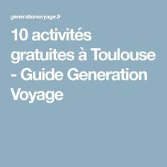 10 activités gratuites à Toulouse - Guide Generation Voyage