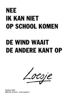 Nee, ik kan niet naar school. De wind waait de andere kant op #loesje