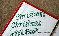 Have your kids make a Christmas Wish Book and bring it out each year so they can make their Christmas list. They are allowed to change a list, but can NEVER rip a page out. By the time they're grown, you'll have a year-by-year account of what they wanted for Christmas each year, what they were thankful for, penmanship, etc. Such a cute idea!