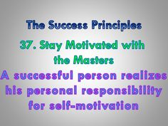 The Success Principles: How to Get from Where You Are to Where You Want to Be. 37. Stay Motivated with the Masters. leadership