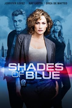 Jennifer Lopez, Ray Liotta and Drea de Matteo in Shades of Blue (2016) Love this show!!
