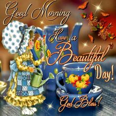 Good Morning Have A Beautiful Day God Bless You morning good morning morning quotes good morning quotes morning quote good morning quote cute good morning quotes