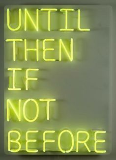I want to learn how to do neon signs. The Words, Neon Words, Life Quotes Love, Me Quotes, Dream Quotes, E Mc2, Word Up, Mellow Yellow, Neon Yellow