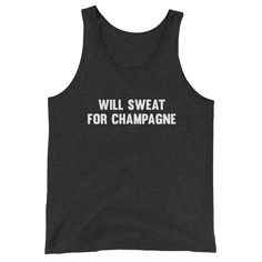 Will Sweat for Champagne Women's Tank Top Charcoal – Dumb & Dumbbell Workout Humor, Funny Workout, Birthday Wishlist, Timeless Classic, Chill, Tank Man, Unisex, Tank Tops, Charcoal