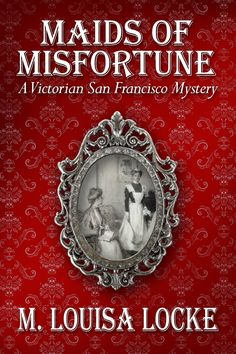 Maids of Misfortune: A Victorian San Francisco Mystery  ($3.99) - Story line was well written and nicely developed characters! - Maids of Misfortune was a fun read recommend to those who enjoy a fun mystery, and a bit of romance. - M. Louisa Locke, a semi-retired History professor has written a delightful mystery set in Victorian San Francisco. http://www.amazon.com/exec/obidos/ASIN/B002Z13UGS/hpb2-20/ASIN/B002Z13UGS